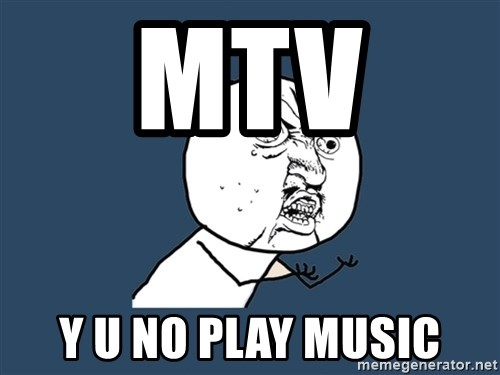 Y U No - mtv  y u no play music