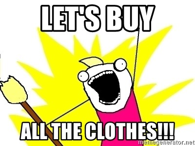 X ALL THE THINGS - Let's BUy ALl the clothes!!!