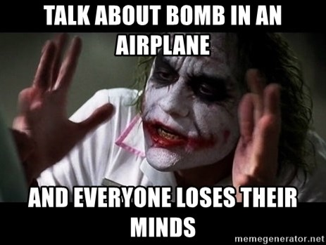 joker mind loss - talk about bomb in an airplane and everyone loses their minds