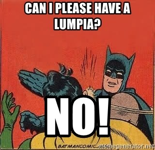 batman slap robin - Can I please have a Lumpia? No!