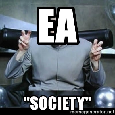 "dr. evil quotation marks - EA ""society"""
