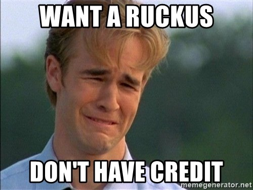 Dawson Crying - want a ruckus don't have credit
