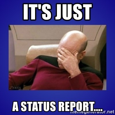 Picard facepalm  - it's just  a status report....