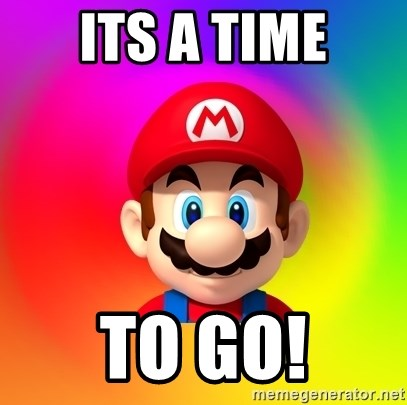 Mario Says - Its a time to go!