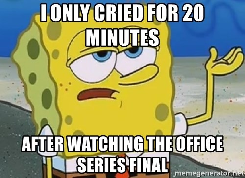 Only Cried for 20 minutes Spongebob - I Only Cried for 20 minutes after watching the office series final