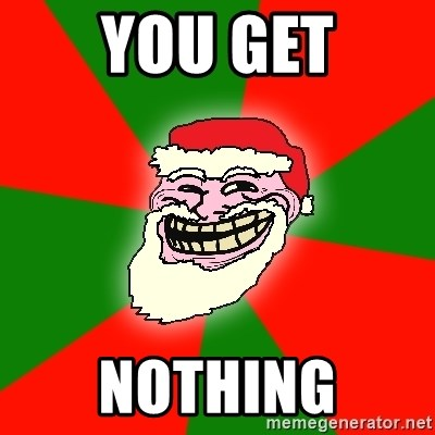 Santa Claus Troll Face - YOU GET NOTHING