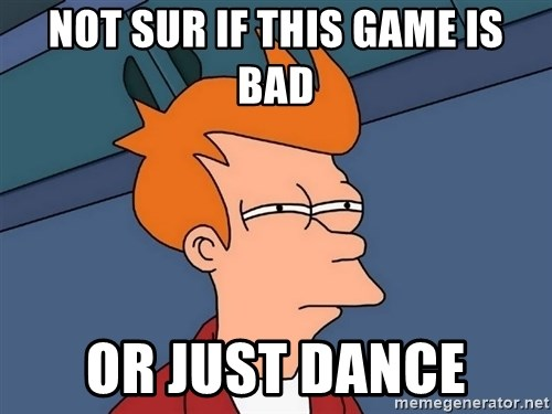 Futurama Fry - not sur if this game is bad Or just dance