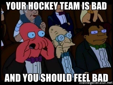 Zoidberg - Your hockey team is bad And you should feel bad