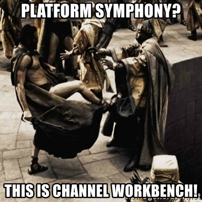sparta kick - Platform Symphony? This is CHannel workbench!