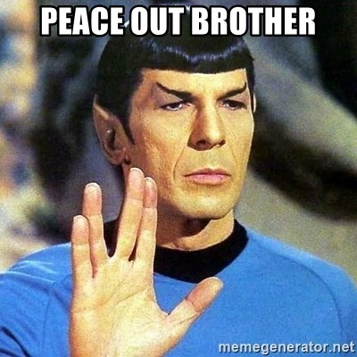 Spock - PEACE OUT BROTHER