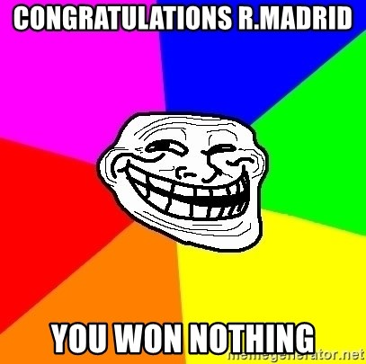 Trollface - congratulations r.madrid you won nothing