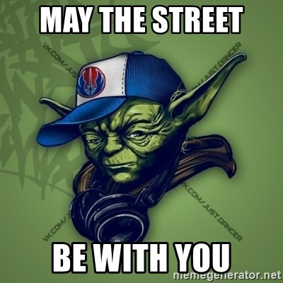Street Yoda - MAY THE STREET  BE WITH YOU