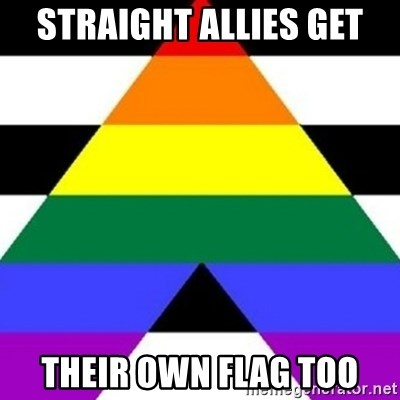 Bad Straight Ally - STRAIGHT ALLIES GET THEIR OWN FLAG TOO