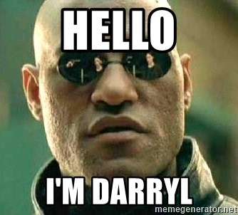 What if I told you / Matrix Morpheus - HELLO I'M DARRYL