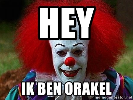Pennywise the Clown - HEY IK BEN ORAKEL