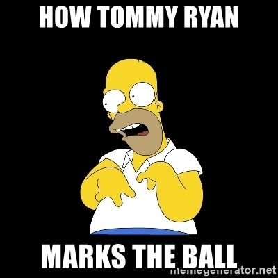 look-marge - HOW TOMMY RYAN  MARKS THE BALL