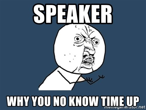 Y U No - Speaker Why you no know time up