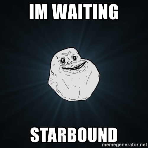 Forever Alone - Im waiting Starbound