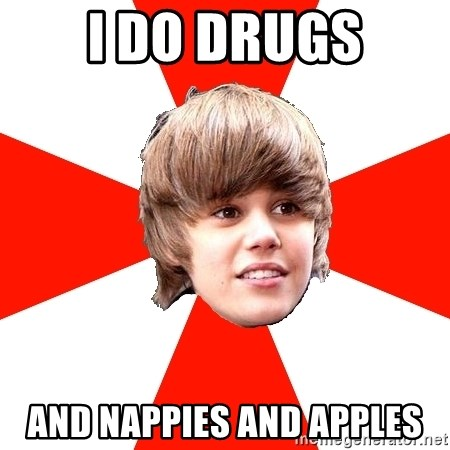 Justin Bieber - I DO DRUGS AND NAPPIES AND APPLES