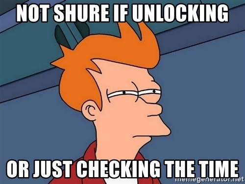 Futurama Fry - Not shure if unlocking or just checking the time