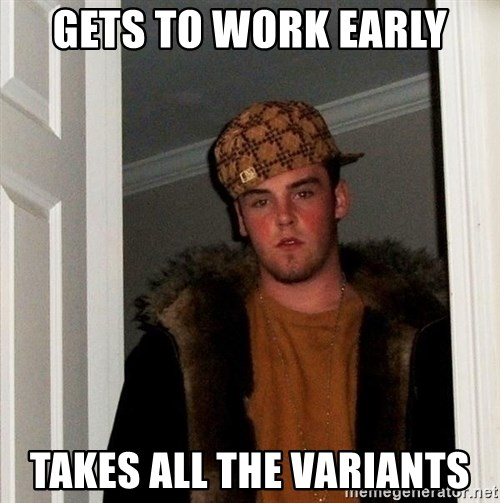 Scumbag Steve - GEts to work early Takes ALL the variants