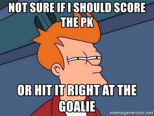 Futurama Fry - Not sure if I should score the pk Or hit it right at the gOalie