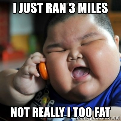 fat chinese kid - I just Ran 3 miLes Not really I Too Fat