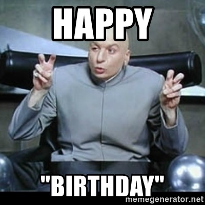 "dr. evil quotation marks - happy ""birthday"""