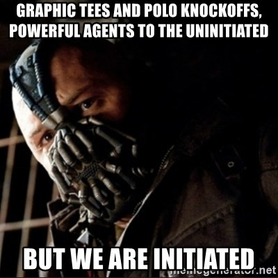 Bane Permission to Die - graphic tees and polo knockoffs, powerful agents to the uninitiated but we are initiated