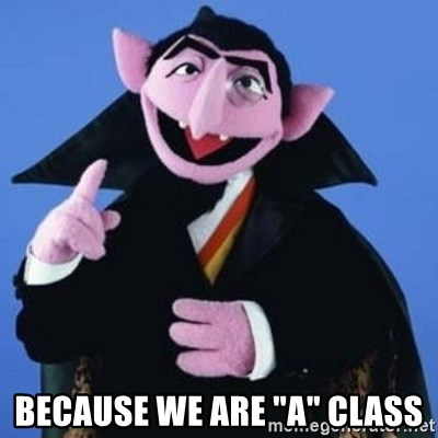 "The Count -  because we are ""A"" class"