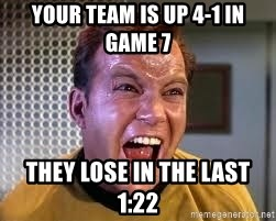 Screaming Captain Kirk - your team is up 4-1 in game 7 they lose in the last 1:22