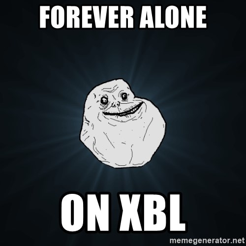 Forever Alone - FOREVER ALONE ON XBL