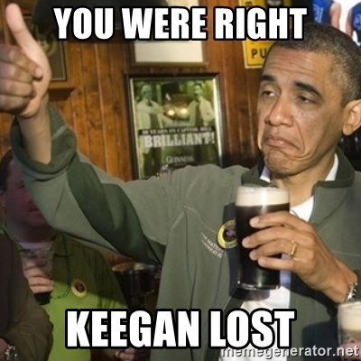 THUMBS UP OBAMA - You were Right Keegan Lost