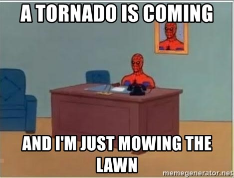 Spiderman Desk - A tornado is coming And I'm just mowing the lawn