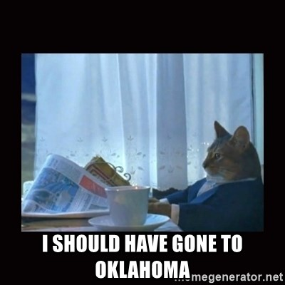 i should buy a boat cat -  I SHOULD HAVE GONE TO OKLAHOMA
