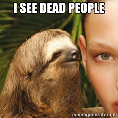 Whisper Sloth - I SEE DEAD PEOPLE