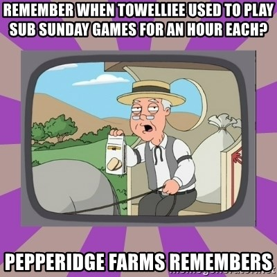 Pepperidge Farm Remembers FG - Remember when Towelliee used to play Sub Sunday games for an hour each? Pepperidge farms remembers