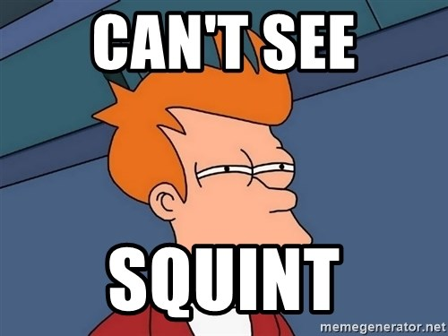 Futurama Fry - Can't see Squint