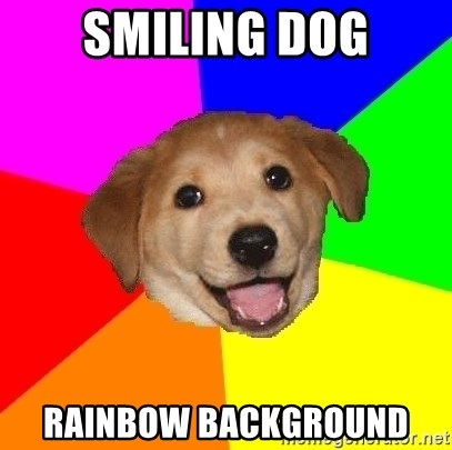 Advice Dog - smiling dog rainbow background