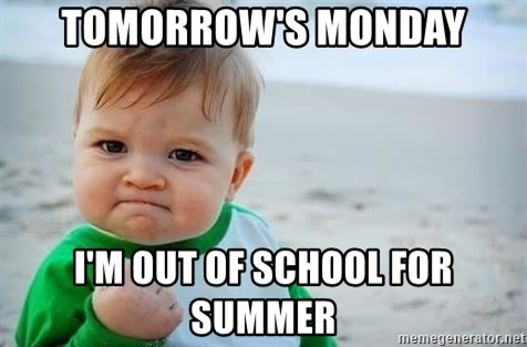 fist pump baby - Tomorrow's MondaY I'm out of SchoOl for summer