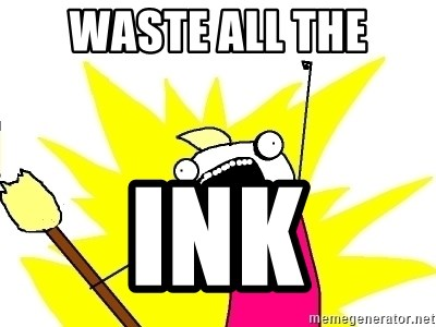 X ALL THE THINGS - Waste all the ink