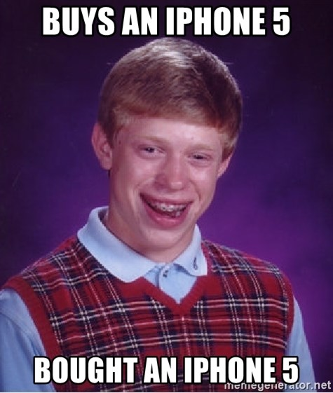 Bad Luck Brian - Buys an iphone 5 bought an iphone 5