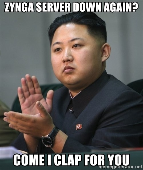 Kim Jong Un clapping - zynga server down again? come i clap for you