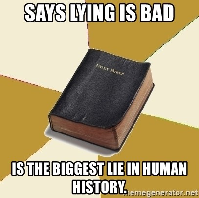 Denial Bible - Says lying is bad Is the Biggest lie in human history.