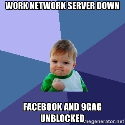 Success Kid - Work network server down Facebook and 9gag unblocked