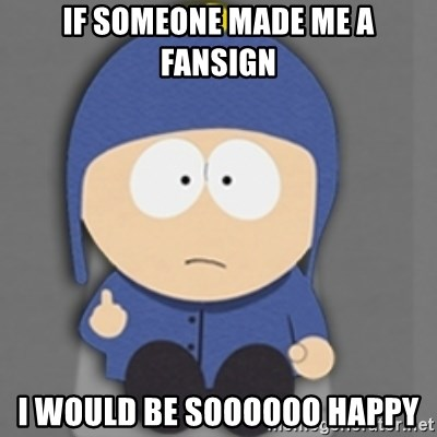 South Park Craig - If someone made me a fansign I would be soooooo happy