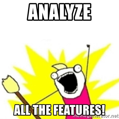 x all the y - ANAlyze all the features!