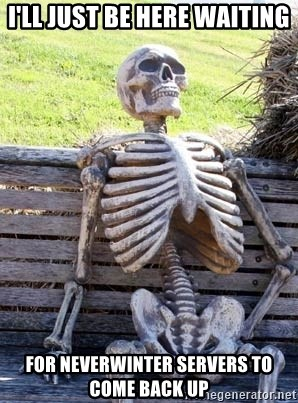 Waiting Skeleton - I'll just be here waiting for neverwinter servers to come back up