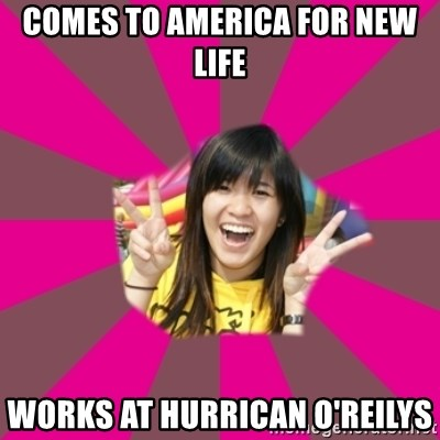 GOOD CHINESE STUDENT - Comes to America for new life Works at hurrican o'reilys
