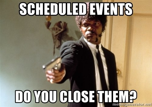 Samuel L Jackson - Scheduled events do you close them?